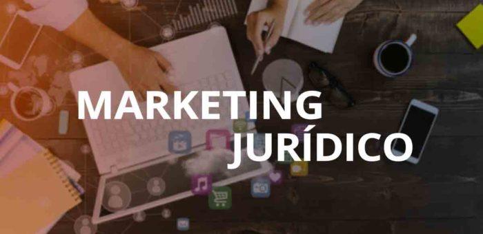 Marketing Jurídico – Saiba tudo e aprenda como fazer!